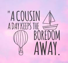 Cousin Love Quotes New 48 Best Cousin Quotes And Sayings You'll Love