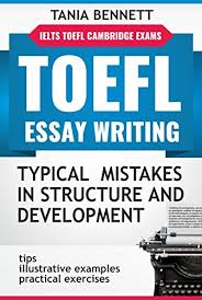 com toefl essay writing typical mistakes in structure and  toefl essay writing typical mistakes in structure and development practical exercises answers