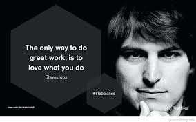 Steve Jobs Quotes Fascinating Steve Jobs Quotes Love What You Do Plus Only One Way To Do A Good