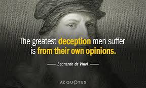 Da Vinci Quotes Inspiration Leonardo Da Vinci Quote The Greatest Deception Men Suffer Is From