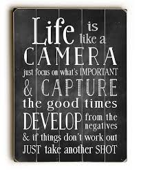 Wood Wall Art Quotes Beauteous Life Is Like A Camera Photo Projects Tips Pinterest Wood