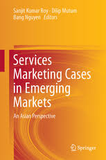 Services Marketing Services Marketing Cases In Emerging Markets An Asian Perspective