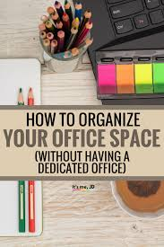 how to organize office space. How To Organize Your Office Space Without Having A Dedicated #office  #officeorganization # How Organize Office Space