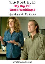 My Big Fat Greek Wedding Quotes Gorgeous All The Top My Big Fat Greek Wedding 48 Quotes Trivia