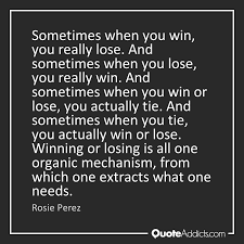 Quotes About Winning And Losing Fascinating Win Or Lose Quotes Quote Addicts 48 QuotesNew