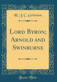 Lord Byron; Arnold and Swinburne (Classic Reprint): Grierson, H. J. C.:  9780267479788: Amazon.com: Books