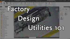 Factory Design Utilities Inventor Autocad Autodesk Virtual Academy