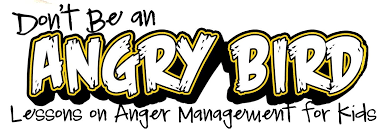 Don't Be An ANGRY BIRD: Lessons on Anger Management for Kids - The ...