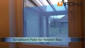 Schaltbare Folie In Blau Der Elektrische Fenster Sichtschutz Youtube