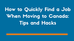 Tips To Find A Job How To Find A Job When Moving To Canada 7 Tips And Hacks