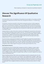 Introduction the introduction is developed in a preamble section that is not labeled as a subsection. Discuss The Significance Of Qualitative Research Essay Example