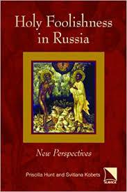 Holy Foolishness in Russia: New Perspectives: Amazon.co.uk: Hunt, Priscilla  Hart, Kobets, Svitlana: 9780893573836: Books