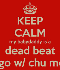 I Love My Baby Daddy Quotes Mesmerizing Baby Daddy Quotes Keep Calm My Baby Daddy Is A Dead Picsmine