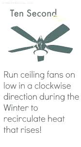 what direction should a ceiling fan rotate in the summer ceiling which direction should my ceiling