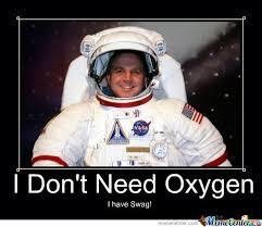 Who Needs Oxygen? by vigorous - Meme Center via Relatably.com