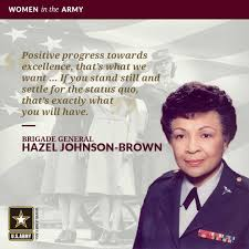 Brigade General Hazel Johnson-Brown Quote | My black is beautiful, Black is  beautiful, Johnson