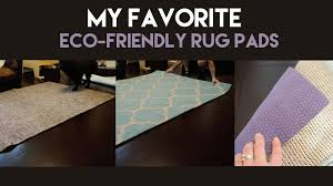 they offer a variety of rug pads that are made from recycled fibers natural rubber and contain no glues adhesives so there is no off gassing