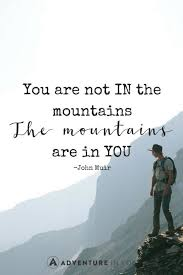 Quotes About Mountains Delectable Best Mountain Quotes To Inspire The Adventure In You
