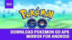 Download Pokemon Go Apk Mirror