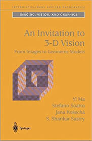 an invitation to 3 d vision from images to geometric models interdisciplinary applied mathematics 1st edition edition