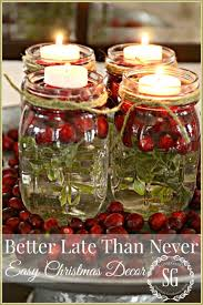 Christmas Decorated Mason Jars BETTER LATE THAN NEVER CHRISTMAS DECOR StoneGable 87