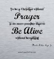 To Be A Christian Without Prayer Quote Best Of Power To Pray Powertopray On Pinterest