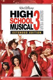 high school musical 3 senior year disney movies high school musical 3 senior year