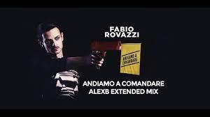 Fabio Rovazzi - Andiamo A Comandare (AlexB Extended Video Remix) - YouTube