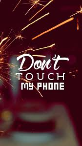 don t touch my phone 640 x 1136 wallpapers 4634472 dont touch phone y s mobile9