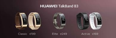 huawei band 3. the active version will be cheapest at \u20ac169, classic set you back \u20ac199, while metal elite band is priciest \u20ac249. huawei 3 t