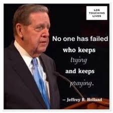 Best Quotes Of All Time Magnificent 48 Memes Of The Greatest Jeffrey R Holland Quotes Of AllTime