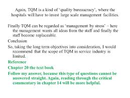 revision planning and control can be very difficult for again tqm is a kind of quality bureaucracy where the hospitals will