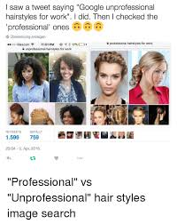 Unprofessional Hairstyles 55 Inspiration I Saw A Tweet Saying Google Unprofessional Hairstyles For Work L Did