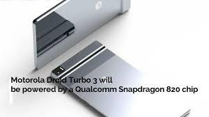 motorola droid turbo 3. motorola droid turbo 3 2017 few specs leaked first look u