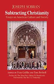 com subtracting christianity essays on american culture  subtracting christianity essays on american culture and society by sobran joseph