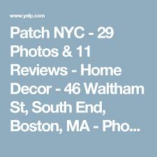 patch nyc 29 photos 11 reviews home decor 46 waltham st