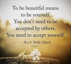 Being Yourself Quotes Mesmerizing To Be Beautiful Means To Be Yourself You Don't Need Be Accepted By