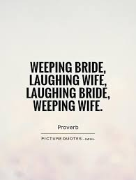 Bride Quotes Cool Weeping Bride Laughing Wife Laughing Bride Weeping Wife Picture