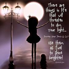 Never Dim Your Light Quote Never Let Anything Dim Your Light Shine Bright And