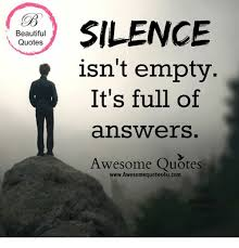 Www Beautiful Quotes With Pictures Best Of Beautiful Quotes SILENCE Isn't Empty It's Full Of Ans Ers Awesome