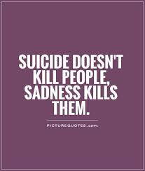 Suicide Quotes Adorable Suicide Quotes And Sayings Suicide Doesn't Kill People Sadness