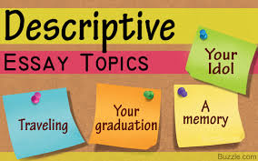 really good descriptive essay topics for students