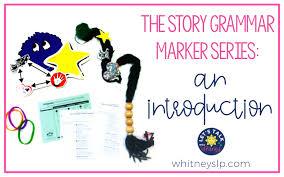 Story Grammar Story Grammar Marker An Introduction Lets Talk
