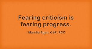 Quote On Fearing Criticism Marsha Egan Impressive Criticism Quotes