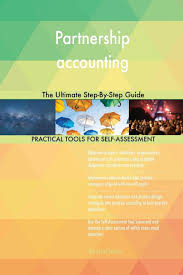Partnership Accounting The Ultimate Step By Step Guide