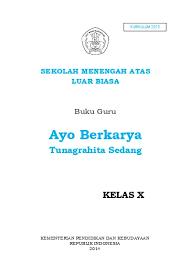 I kementrian pendidikan dan kebudayaan republik indonesia tahun 2017 tema 7 buku guru smalb tunagrahita kelas xii oleh: Buku Guru Ayo Berkarya Smalb Tunagrahita Sedang