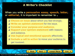 persuasive essay introduction a writer s checklist choosing an  a writer s checklist when you write a persuasive essay speech letter or editorial
