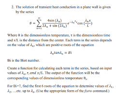 question the solution of transient heat conduction in a plane wall is given by the series where theta is