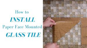 how to install paper face mounted glass tile mosaic