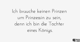 Ich Brauche Keinen Prinzen Um Prinzessin Zu Sein Denn Ich Bin Die